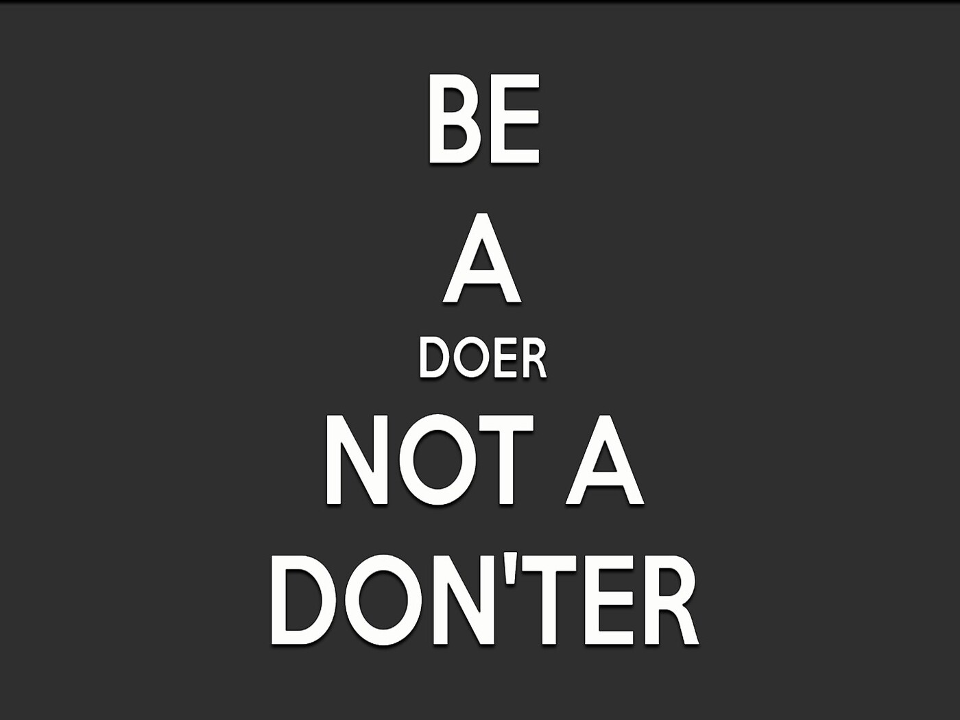 be-a-doer-not-a-donter.jpg