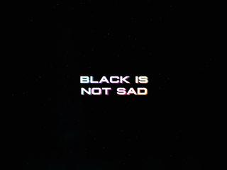 black-is-not-sad-typography-4k-8l.jpg