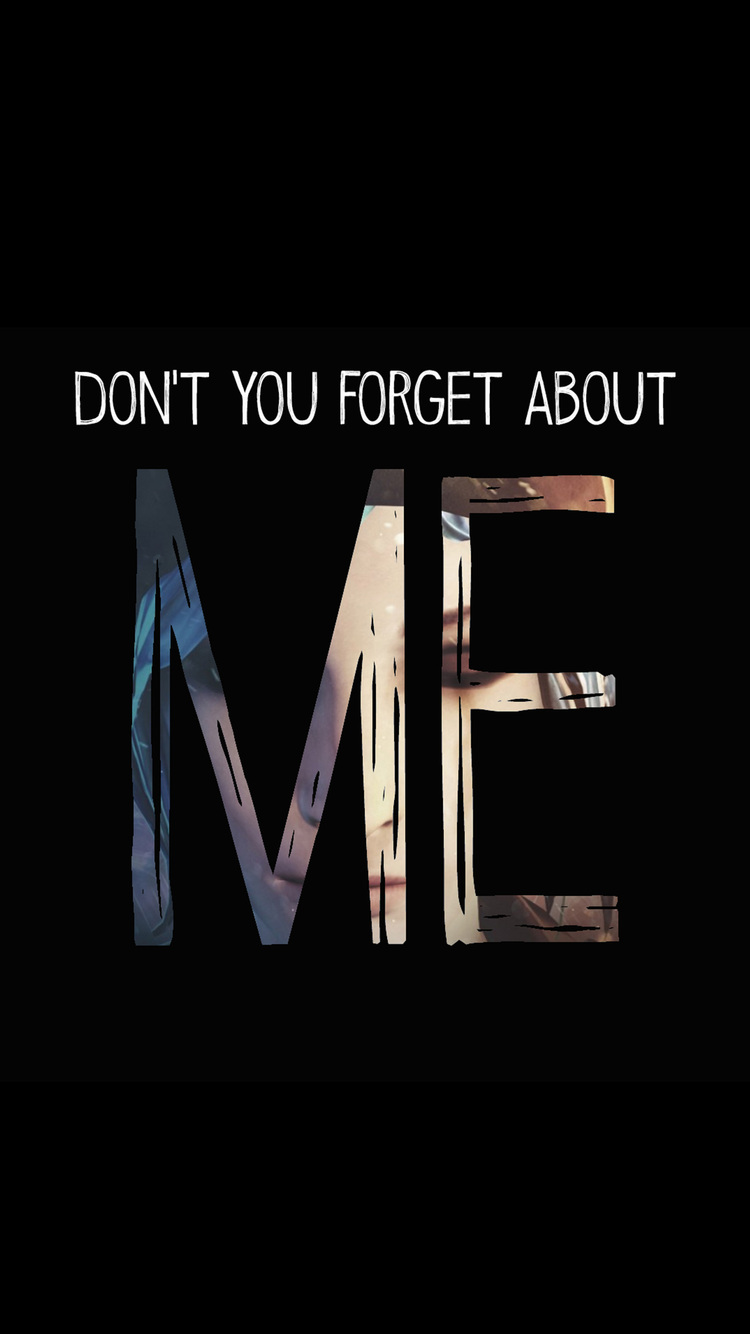 750x1334 Dont You Forget About Me Life Is Strange Iphone 6 Iphone