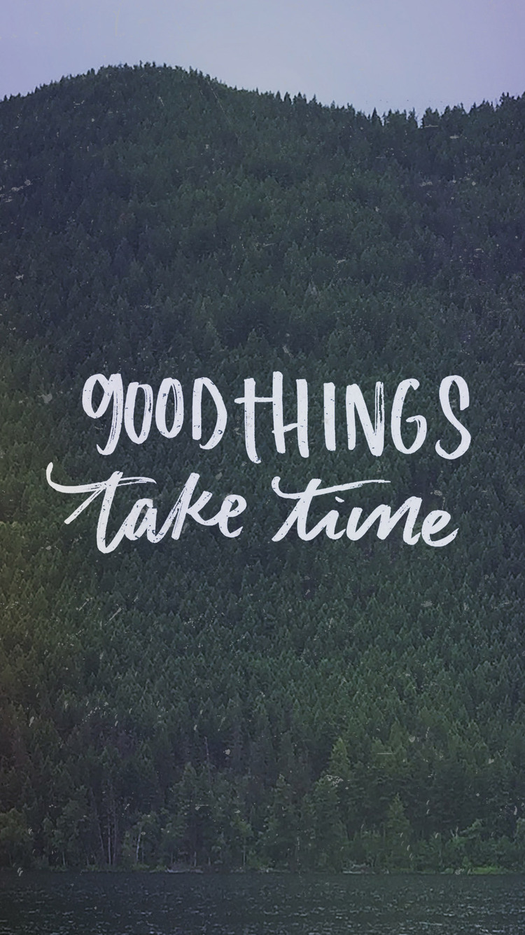 good-things-take-time-6q.jpg