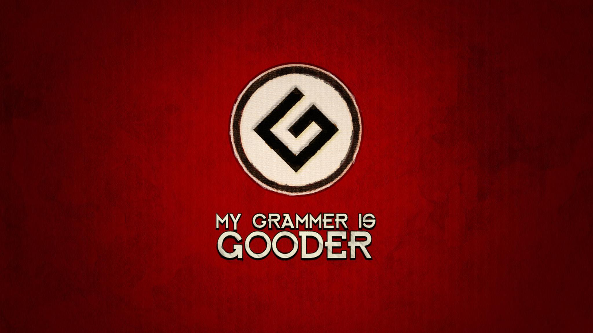 my-grammer-is-gooder.jpg