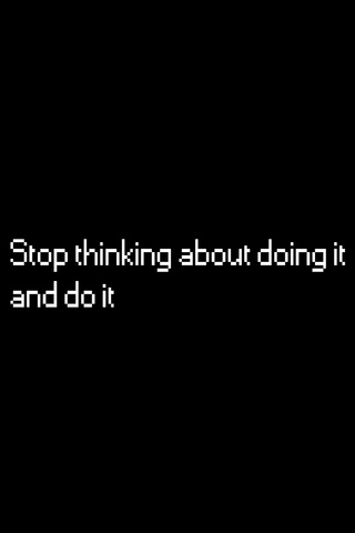 stop-thinking-about-doing-it-and-do-it-r1.jpg