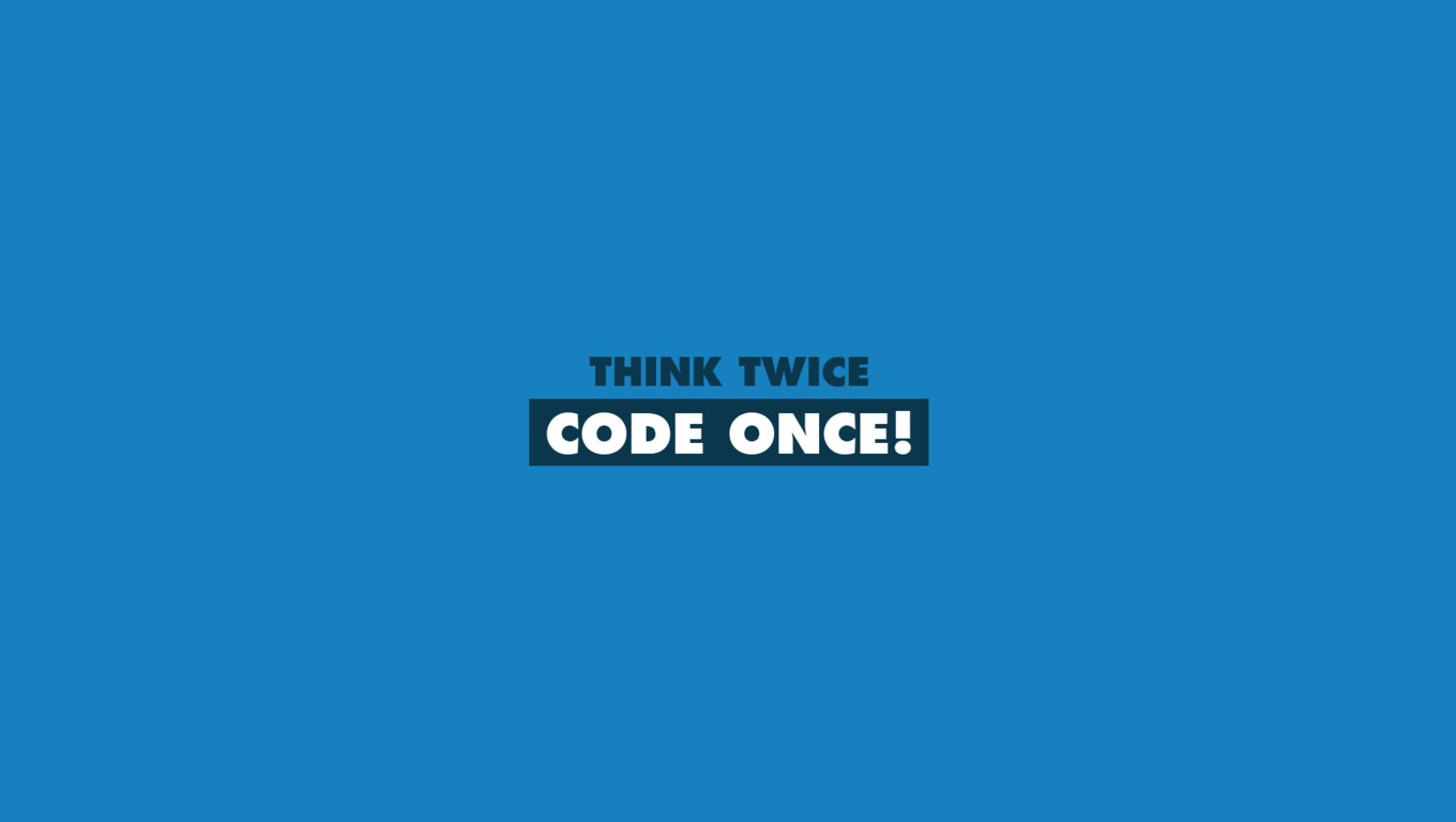 1360x768 Think Twice Code Once Laptop Hd Hd 4k Wallpapers Images