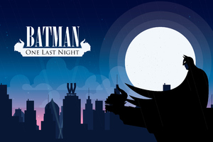 Batman One Last Night 4k