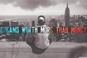 Dreams Worth More Than Money Wallpaper