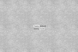 Happy Outside Lonely Inside Wallpaper