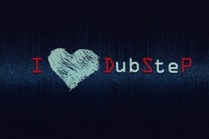 I Love Dubstep Wallpaper