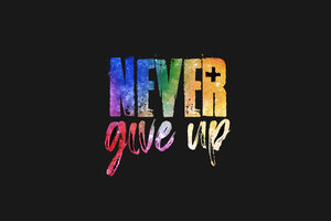 Never Give Up 4k Wallpaper