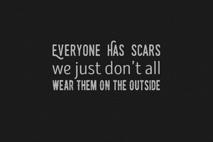 Scars Quote Typography 5k Wallpaper