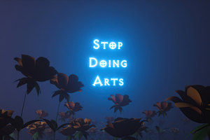 Stop Doing Arts Wallpaper