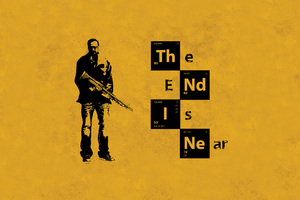 The End Is Near Breaking Bad Wallpaper