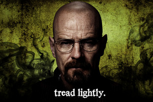 Tread Lightly Breaking Bad Wallpaper