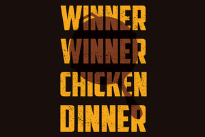 Winner Winner Chicken Dinner Wallpaper