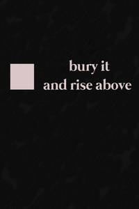 1080x2280 Bury It And Rise Above