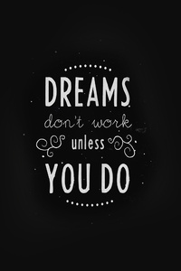 640x1136 Dreams Dont Work Unless You Do
