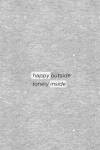 1242x2688 Happy Outside Lonely Inside