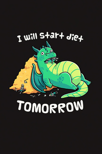 I Will Start Diet Tomorrow Funny Dragon 4k