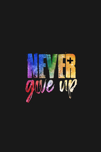 1440x2560 Never Give Up 4k