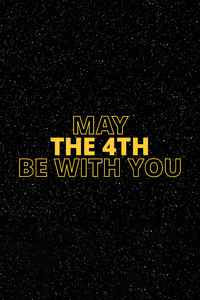 1080x2160 Star Wars May The 4th Be With You