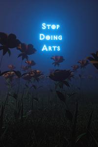 1280x2120 Stop Doing Arts